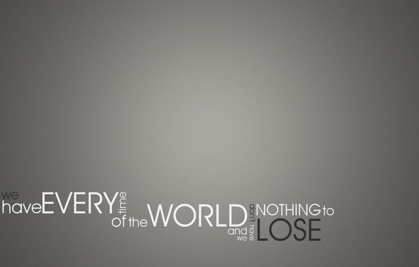 Picture the inscription, world, grey background, the phrase, lose, time