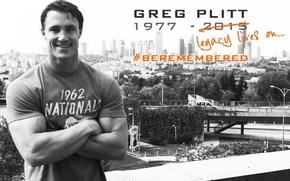 Picture legacy, motivation, bodybuilding, tribute, bodybuilder, R.I.P., Greg Plitt
