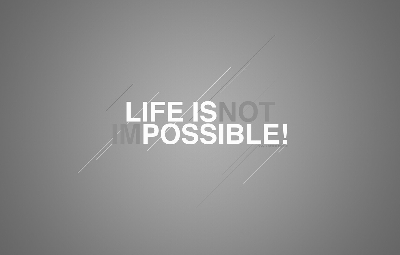 Photo wallpaper text, meaning, by Robin de Blanche, life Is Possible